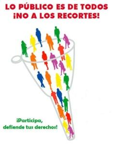 LO PÚBLICO ES DE TODOS ¡NO A LOS RECORTES!